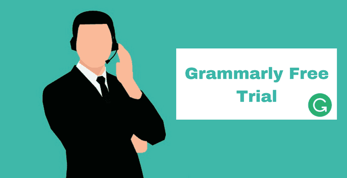 Grammarly Free Trial: Grammarly Premium Free Trial, 10 Methods 2019