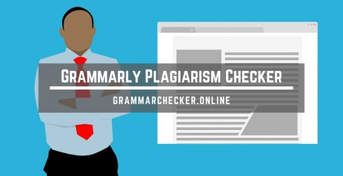 Grammarly Plagiarism Checker Review