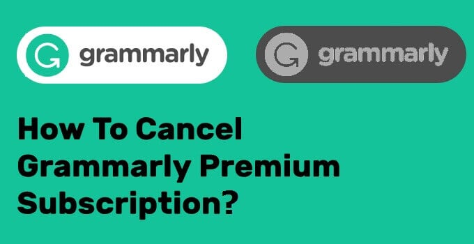 how to cancel grammarly premium subscription?