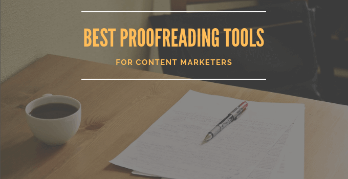 10 Best Proofreading Tools Online 2019 for Error-Free Writing (Updated)
