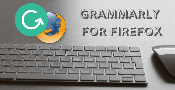 Grammarly For Firefox: Download the Extension (Add-On) For Firefox