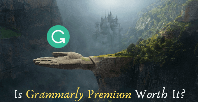 Is Grammarly Premium Worth It? [My Honest Opinion & Rating]