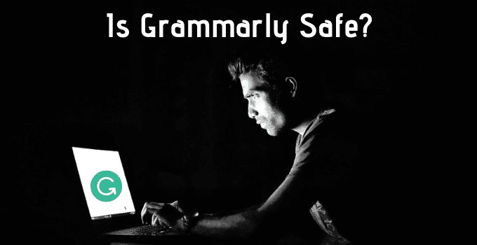 Is Grammarly Safe to Use?