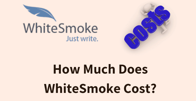 How Much Does WhiteSmoke Cost?
