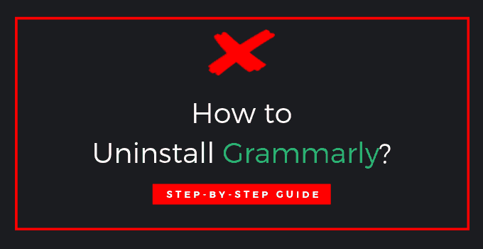 How to Uninstall Grammarly?